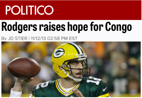 Politico - Aaron Rodgers raises hope for Congo